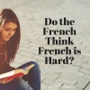 Do-the-French-Think-French-is-Hard-1